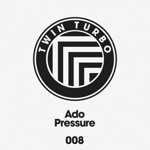 TT008 - Ado - Pressure EP Preview