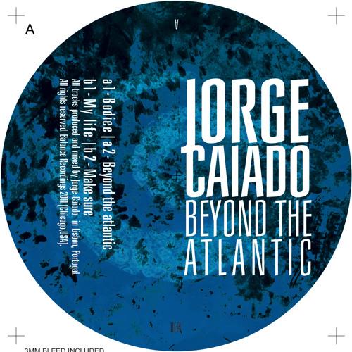 Jorge Caiado - A2 Beyond The Atlantic (Balance Recordings)