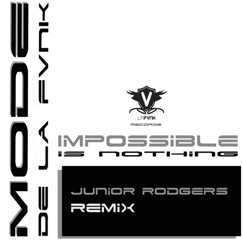 Mode de la Fvnk - Impossible Is Nothing (Junior Rodgers Remix)