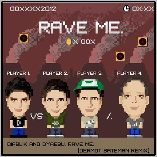 Diablik & Oyaebu - Rave Me (Dermot Bateman Remix)