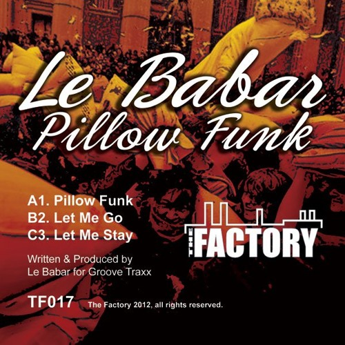 Le Babar -  Pillow Funk Ep(The Factory)
