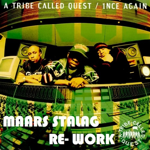 A Tribe Called Quest- 1nce Again (Maars Stalag Re-Work)