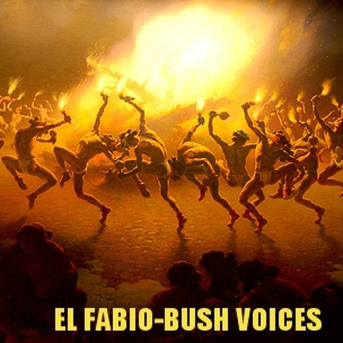 EL FABIO-Bush voices