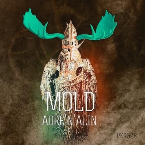 ADRE'N'ALIN - MOLD EP