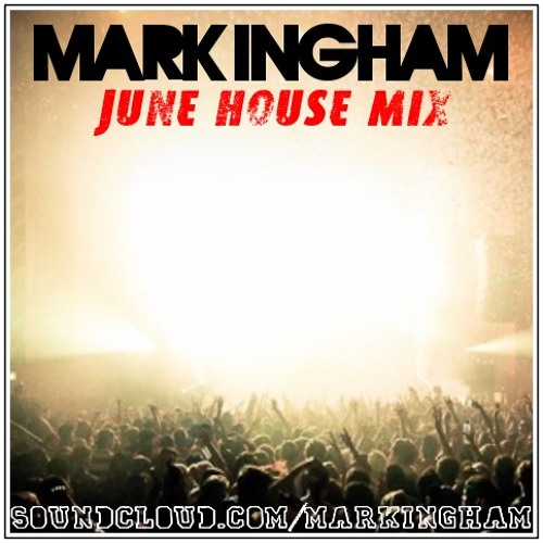 Mark Ingham June House Mix 2012