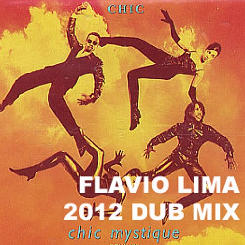 Chic - Mystique (Flavio Lima 2012 Dub mix) DEMO
