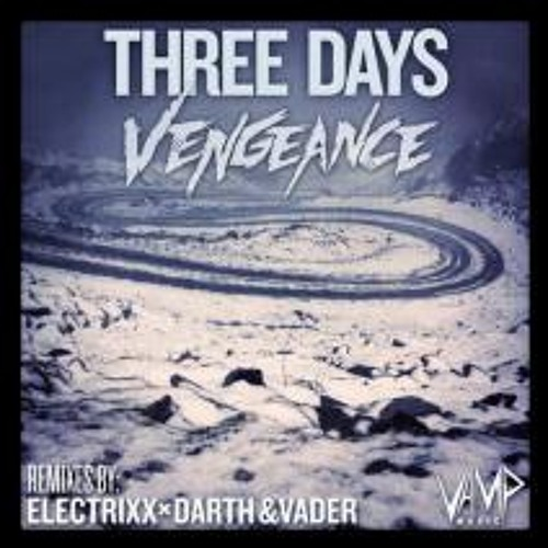 Vengeance - Three Days (Darth & Vader Remix) OUT NOW!!!