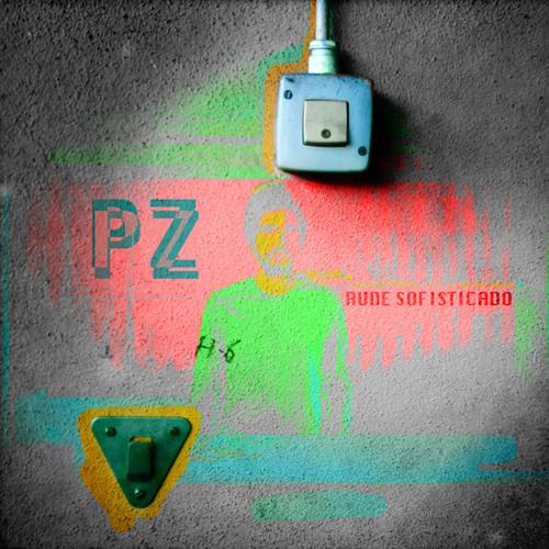 """PZ """"Rude Sofisticado"""""""
