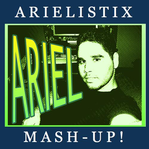 Arielistix's Mash-Up!