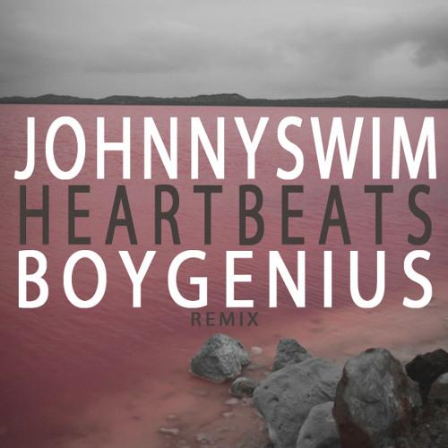 JohnnySwim - Heart Beats (BoyGenius Remix)