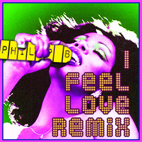 I Feel Love!  Re-Mix by Philip B.