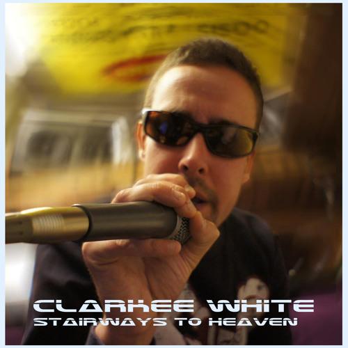 Clarkee White - Stairways to Heaven (Radio Edit)