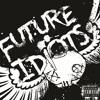 Future Idiots - I Still Got Porn
