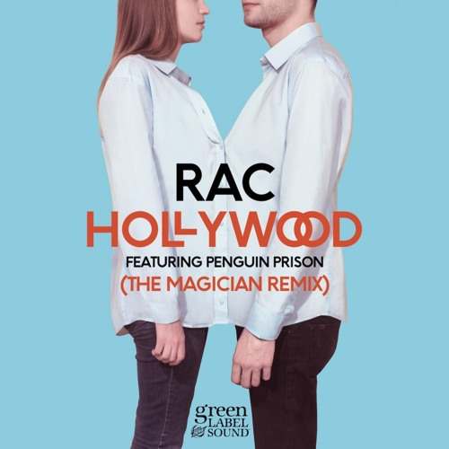 "RAC feat. Penguin Prison ""Hollywood""  (THE MAGICIAN Remix) ***FREE DOWNLOAD***"