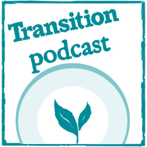 Transition Culture - May podcast