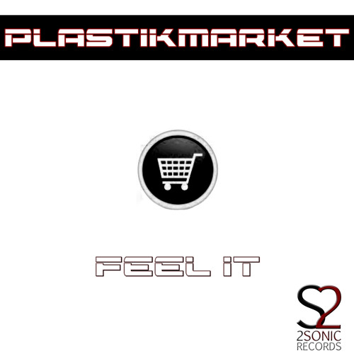 PlastikMarket - Feel It (Original Mix) Out Now!!