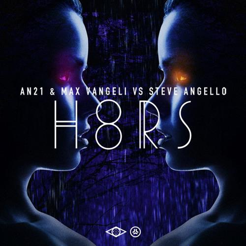 AN21 & Max Vangeli vs Steve Angello 'H8RS' - Pete Tong World 1st Spin...