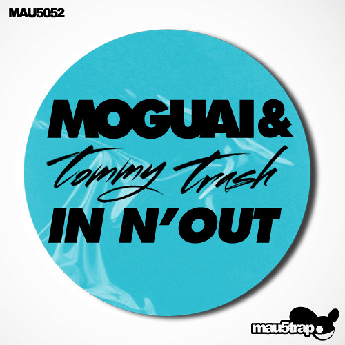Moguai and Tommy Trash - InNOut (Tommy Trash Club Mix) [PREVIEW]