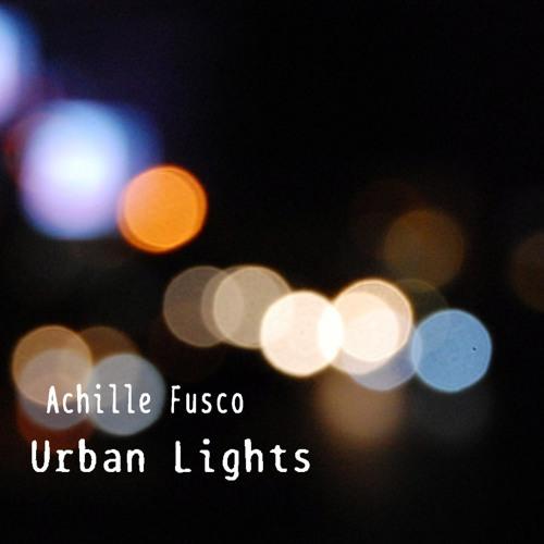 Achille Fusco - Urban Lights [Preview]