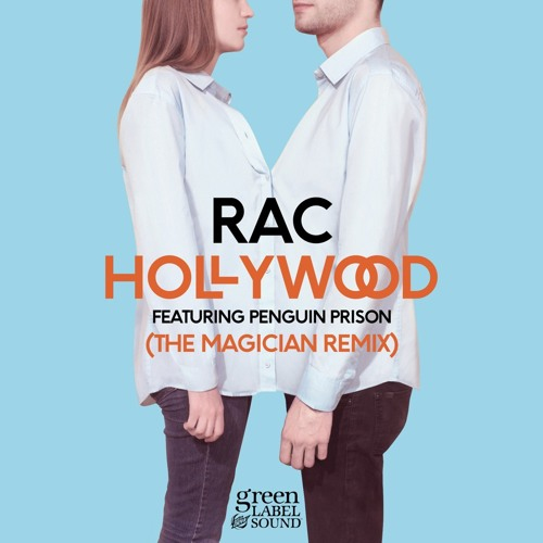 "RAC - ""Hollywood featuring Penguin Prison (The Magician Remix)"""