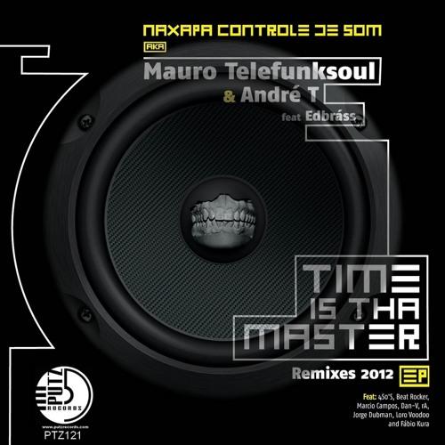Mauro telefunksoul & andré t aka naxapa controle de som- time is tha master (rA - dubstep remix)