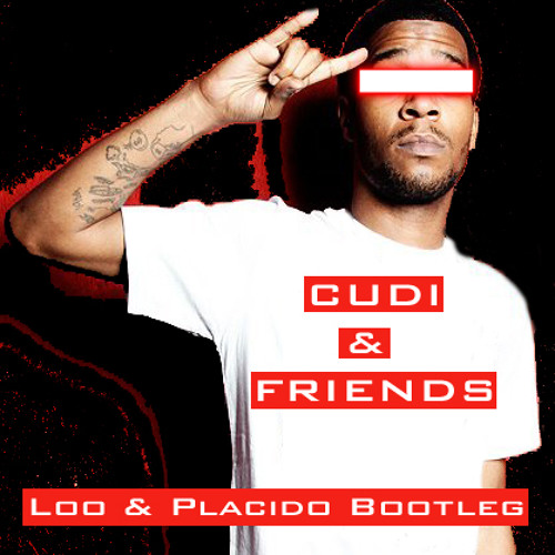 Kid Cudi & Crookers vs Friends Electric - Cudi & Friends (Loo & Placido Bootleg)