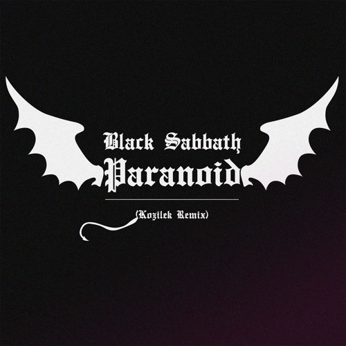 Black Sabbath - Paranoid (Kozilek Remix)