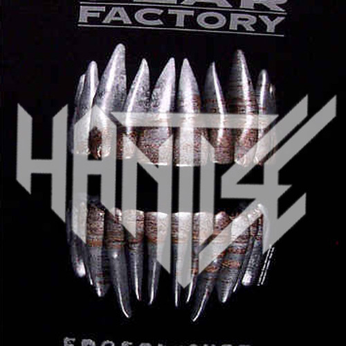 Fear Factory - Edgecrusher (Hantise Edit) FREE DOWNLOAD