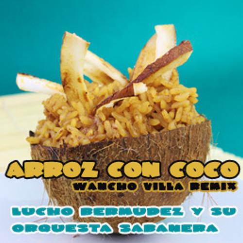 Arroz con Coco_Wancho Villa Remix