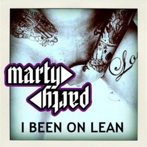 I Been On Lean by MartyParty