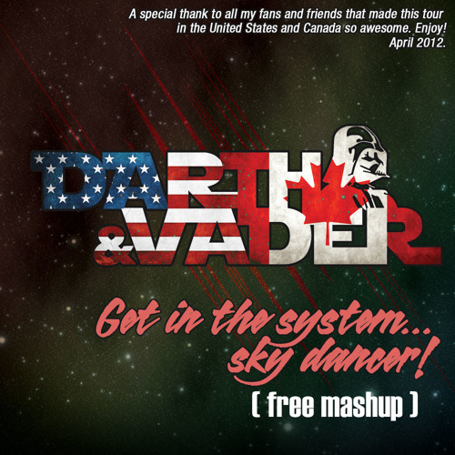 Get in the System, Sky Dancer (Mashup) FREE DOWNLOAD!!!
