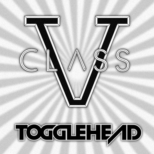Togglehead - Class V (Original Mix)