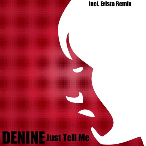 Denine - Just Tell Me - ERISTA Remix