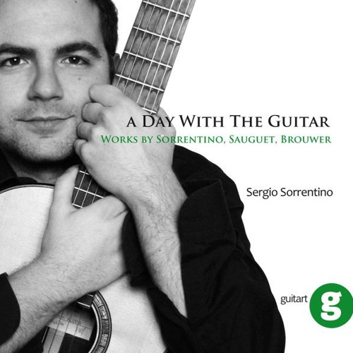 """Sergio Sorrentino: Some Excerpts from """"A Day with the Guitar"""""""