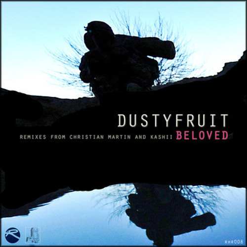 DustyFruit - Beloved (Christian Martin remix) [192k preview clip]