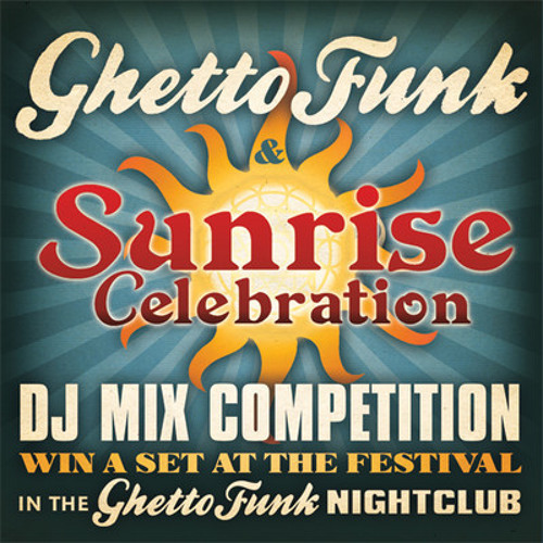 Ghetto funk & sunrise 2012 competition entry