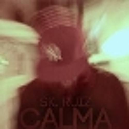 Sk. Ruiz - Calma (Mi arte es tu ruina) (Prod. Tobal)