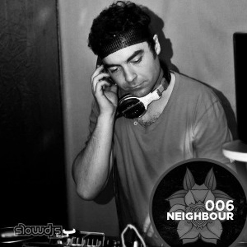 Neighbour - Slow DJs Podcast Volume 006