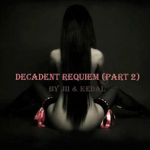 Jii & Kedal - Decadent Requiem (Part2)