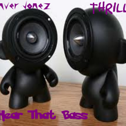 Denver Jonez ft Thrillz-Hear That Bass