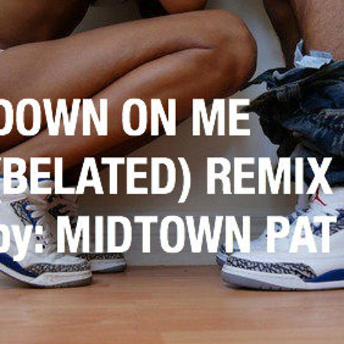 Down On Me (Midtown Remix)