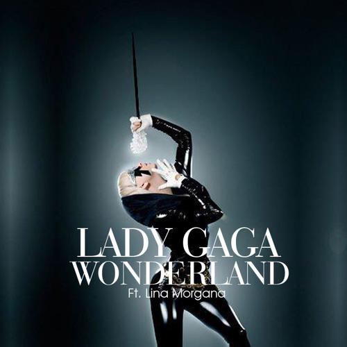Lady Gaga - Wonderland ft. Lina Morgana