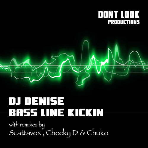 PREVIEW:  DJ Denise - Bassline Kickin' (Original Mix)