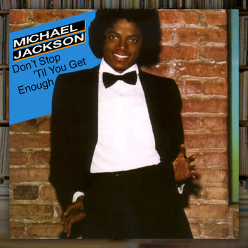 Don't Stop Till' You Get Enough (Mariano Santos Remix) - Michael Jackson