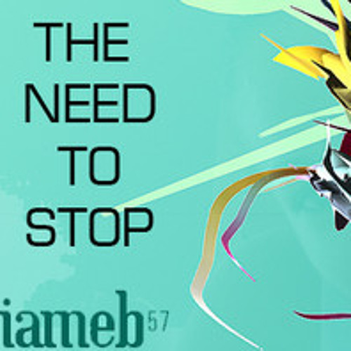 Iameb57 - The Need To Stop