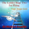The Ladder Stage Two I'm Flying Feat Angie Gold Vocal Mix