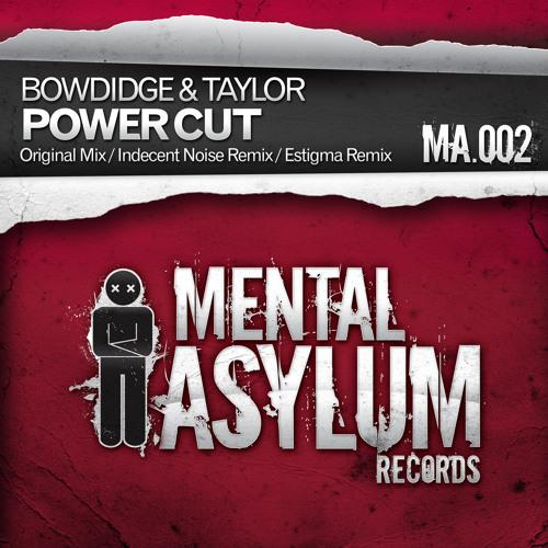 Bowdidge & Taylor - Power Cut (Indecent Noise Remix) [Mental Asylum]