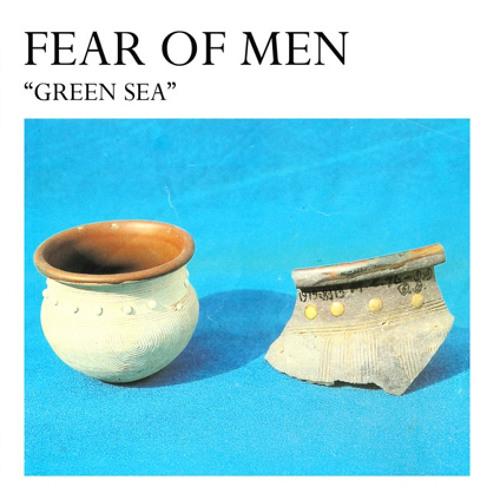 Fear Of Men - 'Green Sea' Single b/w 'Born'