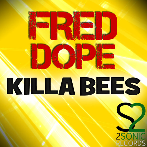 Fred Dope - Killa Bees [OUT ON BEATPORT!]