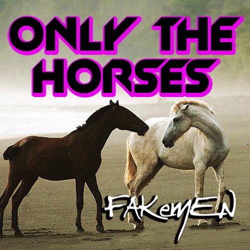 "Scissor Sisters ""Only the horses"" - Fakemen version // Solo i cavalli"